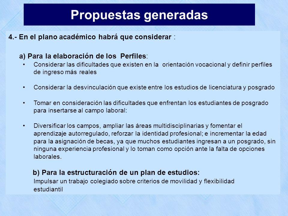 4.- En el plano académico habrá que considerar : a) Para la elaboración de los Perfiles: Considerar las dificultades que existen en la orientación voc