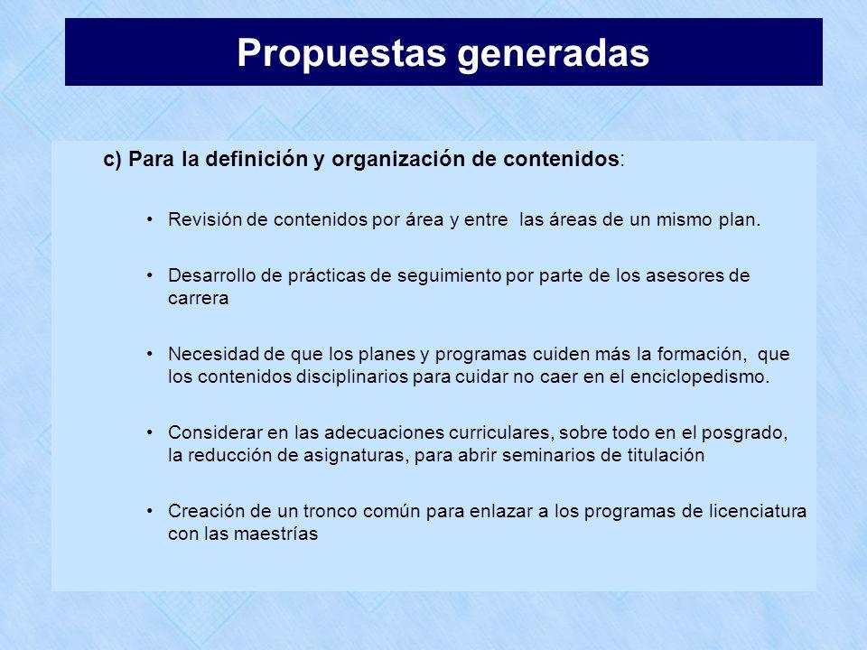 c) Para la definición y organización de contenidos: Revisión de contenidos por área y entre las áreas de un mismo plan. Desarrollo de prácticas de seg