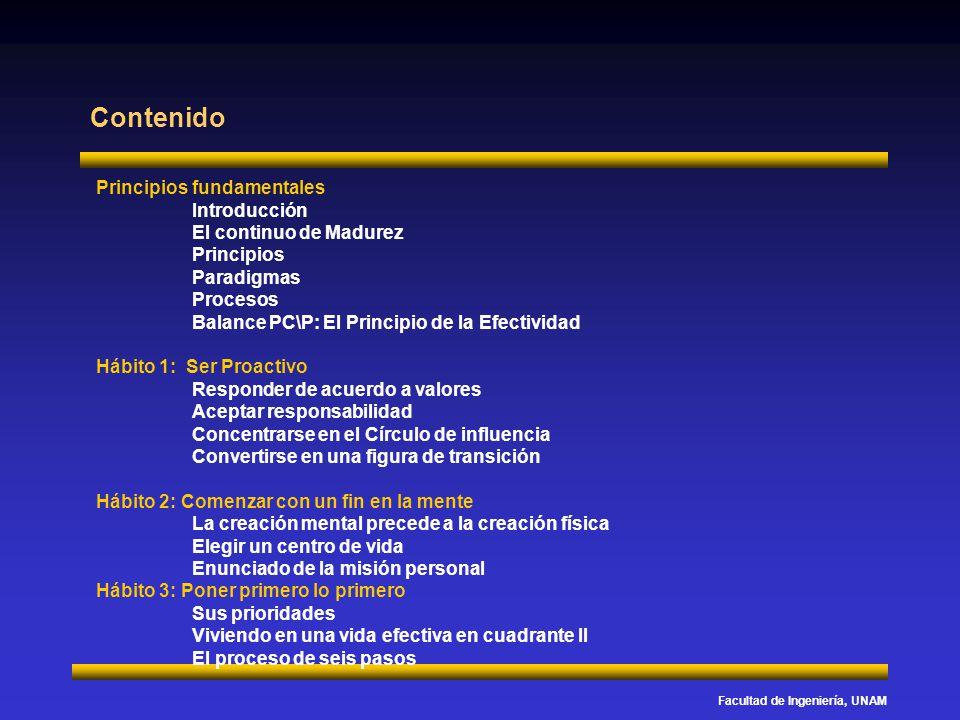Facultad de Ingeniería, UNAM Resumen de los Principios Fundamentales Para reforzar su aprendizaje, revise cada uno de los siguientes conceptos y luego enséñelos a otra persona.