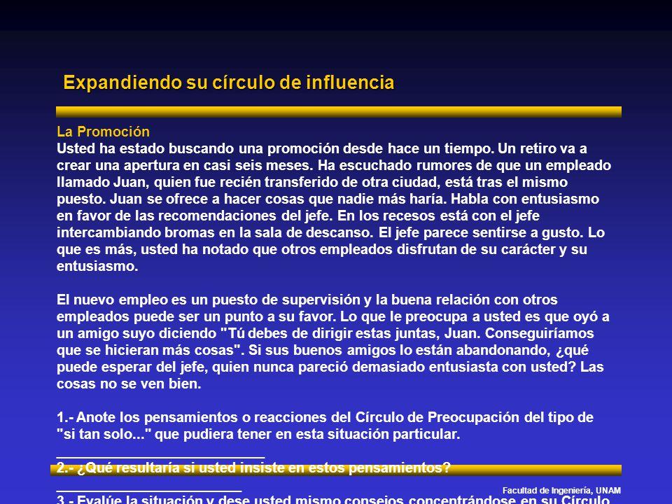 Facultad de Ingeniería, UNAM Expandiendo su círculo de influencia La Promoción Usted ha estado buscando una promoción desde hace un tiempo. Un retiro