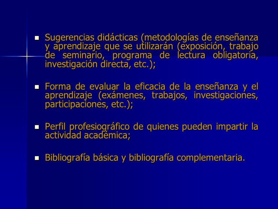 Sugerencias didácticas (metodologías de enseñanza y aprendizaje que se utilizarán (exposición, trabajo de seminario, programa de lectura obligatoria,