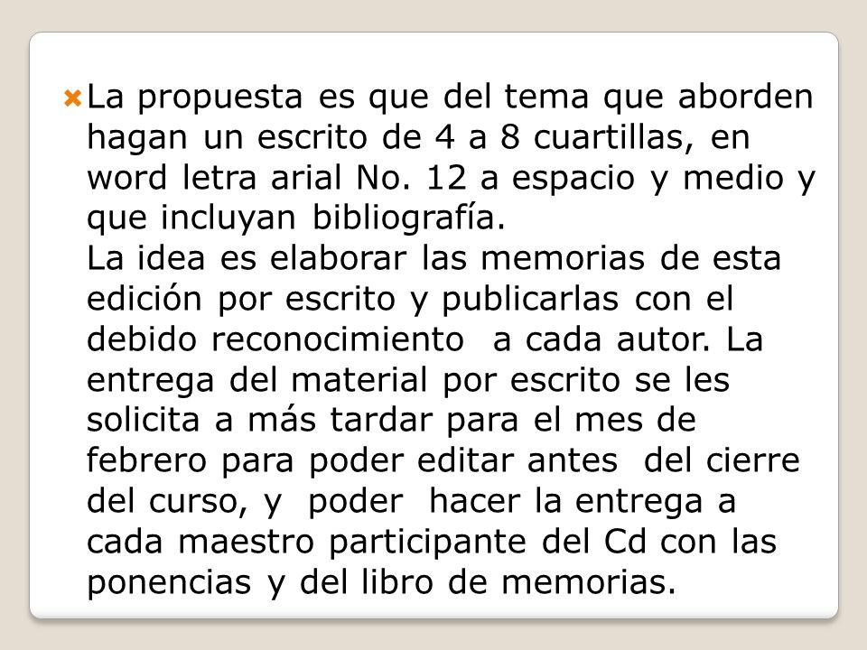 La propuesta es que del tema que aborden hagan un escrito de 4 a 8 cuartillas, en word letra arial No. 12 a espacio y medio y que incluyan bibliografí
