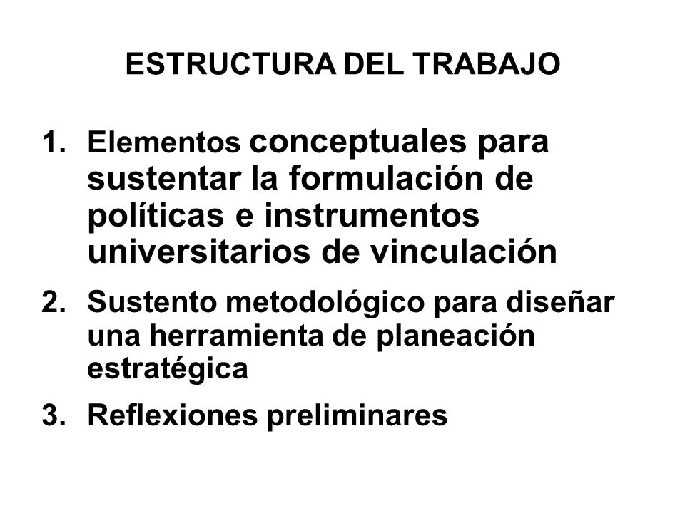 PRIMERA PARTE Elementos conceptuales para sustentar la formulación de políticas e instrumentos universitarios de vinculación