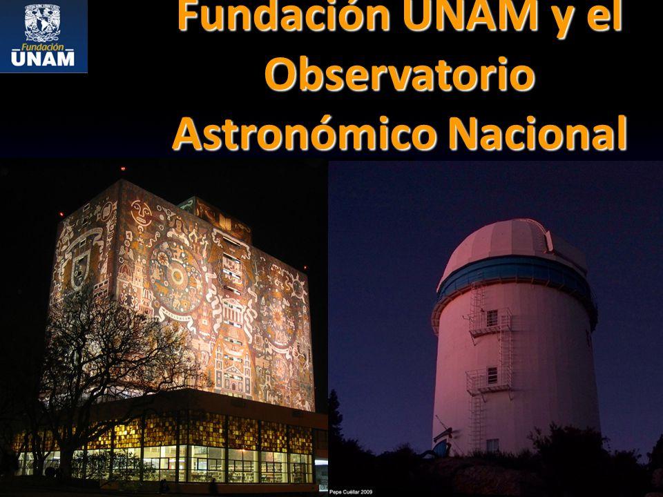 Fundación UNAM y el Observatorio Astronómico Nacional