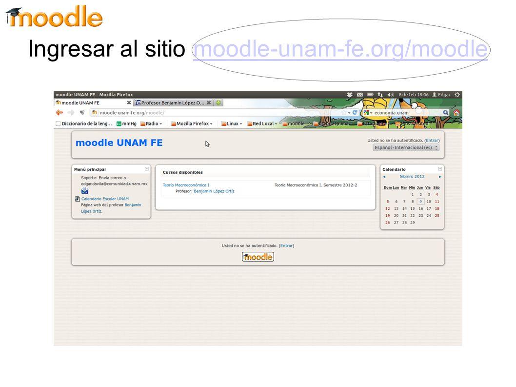 Ingresar al sitio moodle-unam-fe.org/moodlemoodle-unam-fe.org/moodle