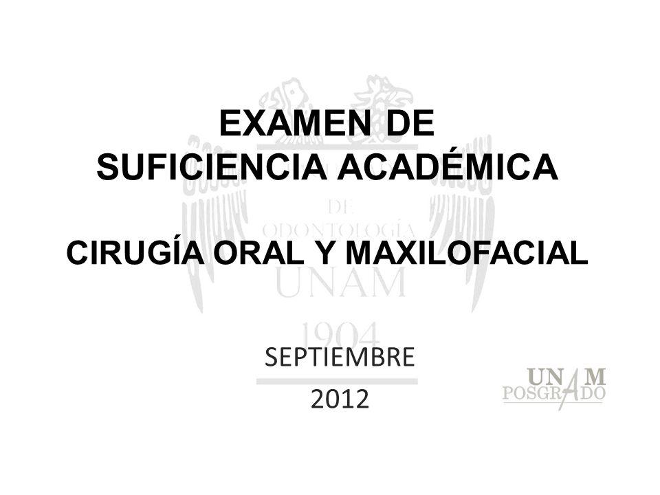 EXAMEN DE SUFICIENCIA ACADÉMICA CIRUGÍA ORAL Y MAXILOFACIAL SEPTIEMBRE 2012