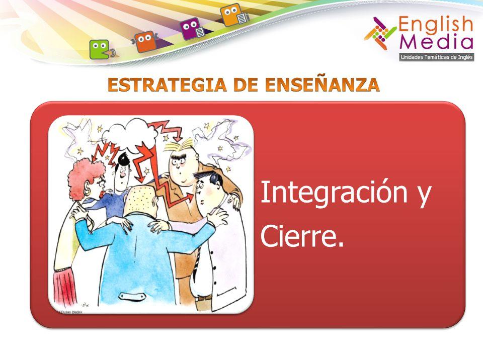 Integración y Cierre.