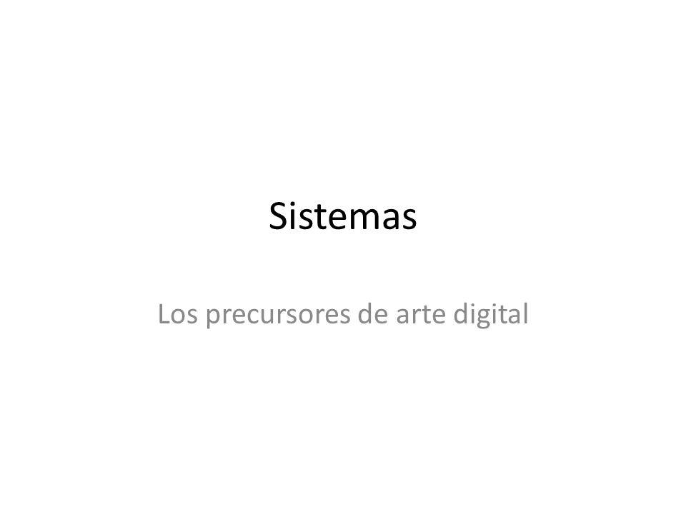 Sistemas Los precursores de arte digital