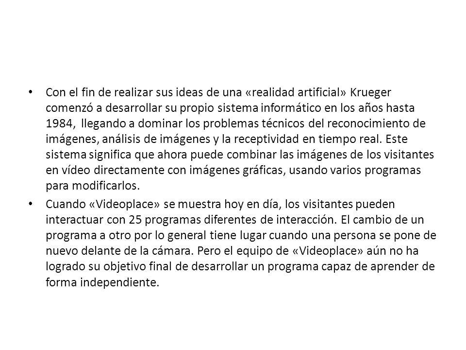 Con el fin de realizar sus ideas de una «realidad artificial» Krueger comenzó a desarrollar su propio sistema informático en los años hasta 1984, lleg
