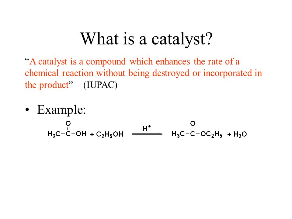 What is a catalyst.