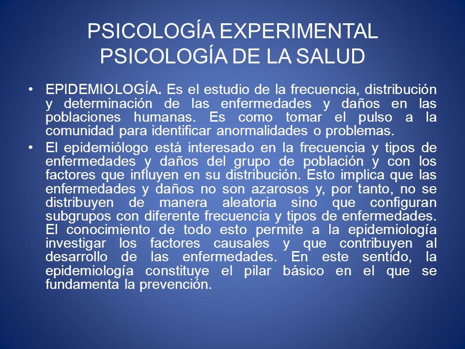 PSICOLOGÍA EXPERIMENTAL PSICOLOGÍA DE LA SALUD EPIDEMIOLOGÍA.