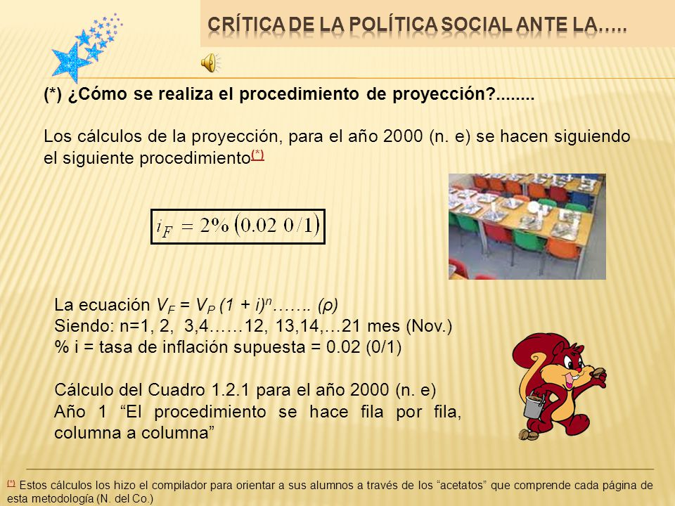 (*) ¿Cómo se realiza el procedimiento de proyección?........ Los cálculos de la proyección, para el año 2000 (n. e) se hacen siguiendo el siguiente pr