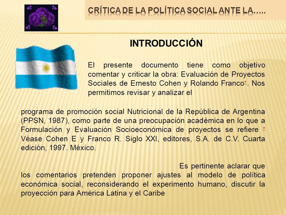 INTRODUCCIÓN El presente documento tiene como objetivo comentar y criticar la obra: Evaluación de Proyectos Sociales de Ernesto Cohen y Rolando Franco