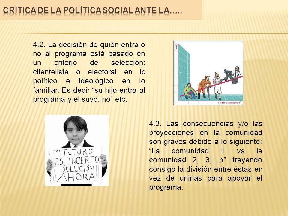 4.2. La decisión de quién entra o no al programa está basado en un criterio de selección: clientelista o electoral en lo político e ideológico en lo f