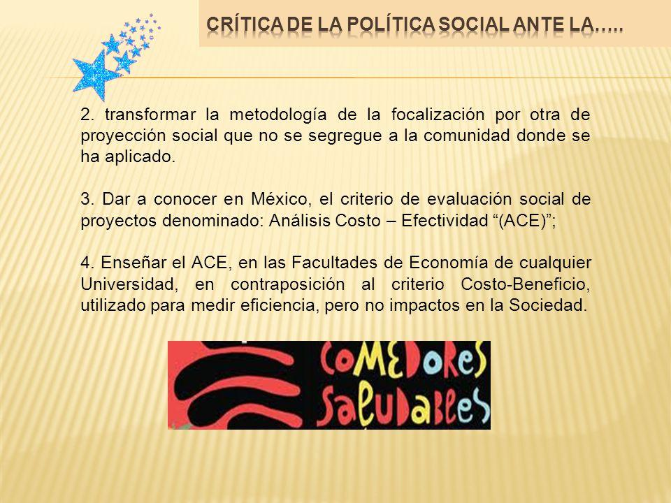 2. transformar la metodología de la focalización por otra de proyección social que no se segregue a la comunidad donde se ha aplicado. 3. Dar a conoce