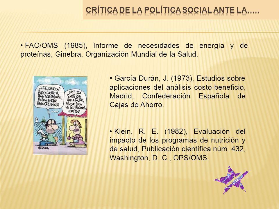 FAO/OMS (1985), Informe de necesidades de energía y de proteínas, Ginebra, Organización Mundial de la Salud. García-Durán, J. (1973), Estudios sobre a