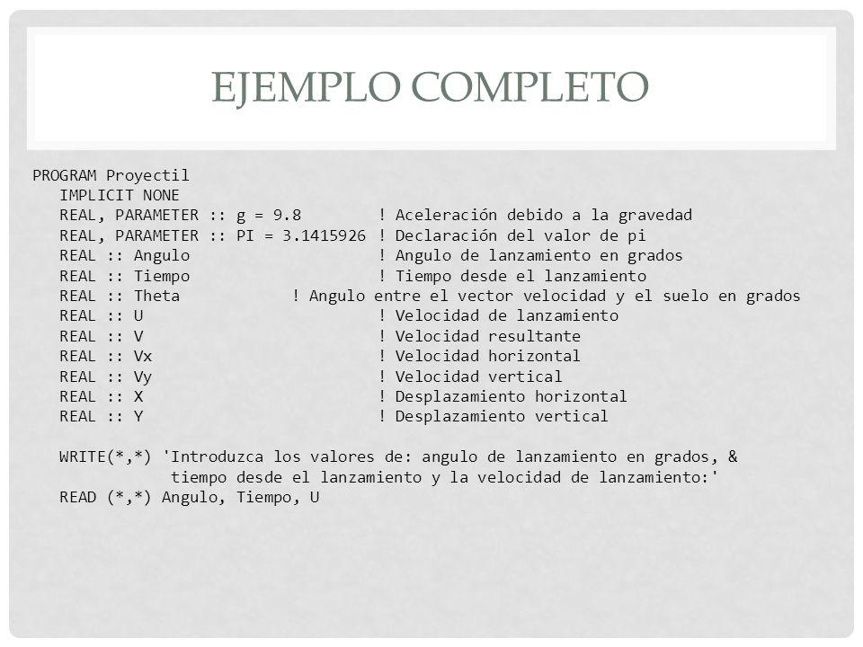 PROGRAM Proyectil IMPLICIT NONE REAL, PARAMETER :: g = 9.8.