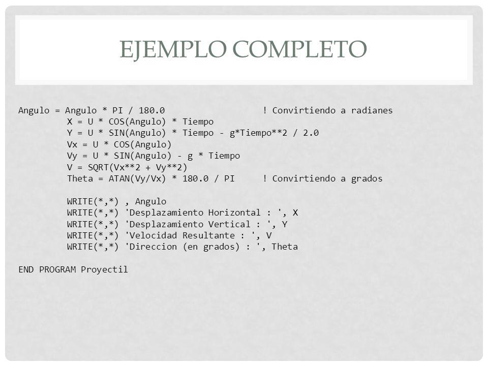 EJEMPLO COMPLETO Angulo = Angulo * PI / 180.0 .