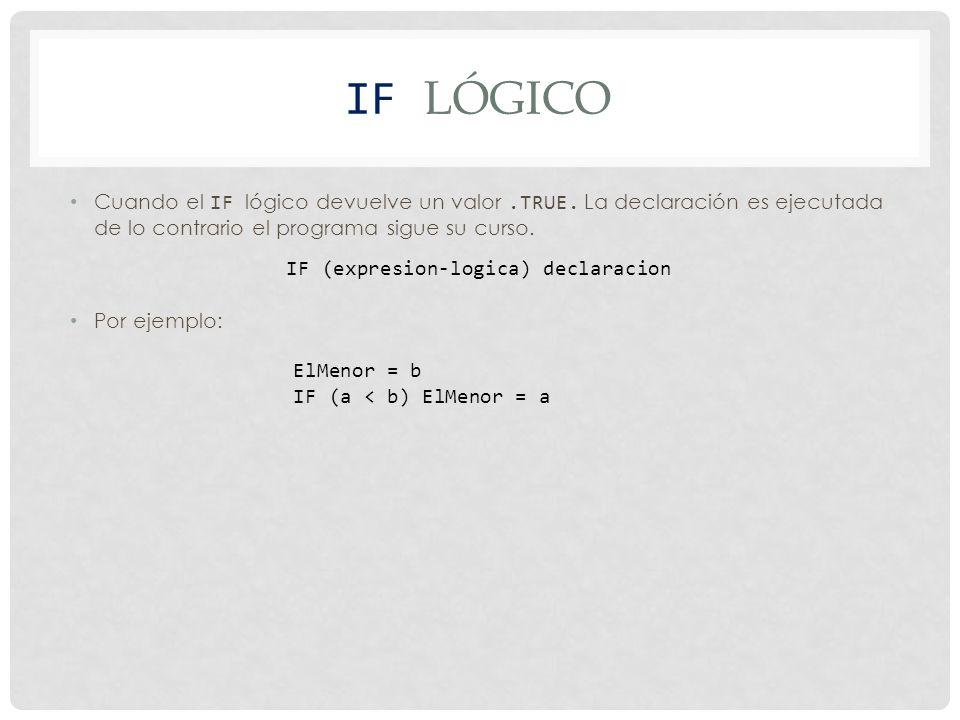 IF LÓGICO Cuando el IF lógico devuelve un valor.TRUE.