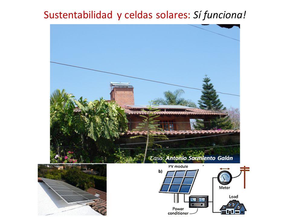 Sustentabilidad y celdas solares: Sí funciona! Casa: Antonio Sarmiento Galán