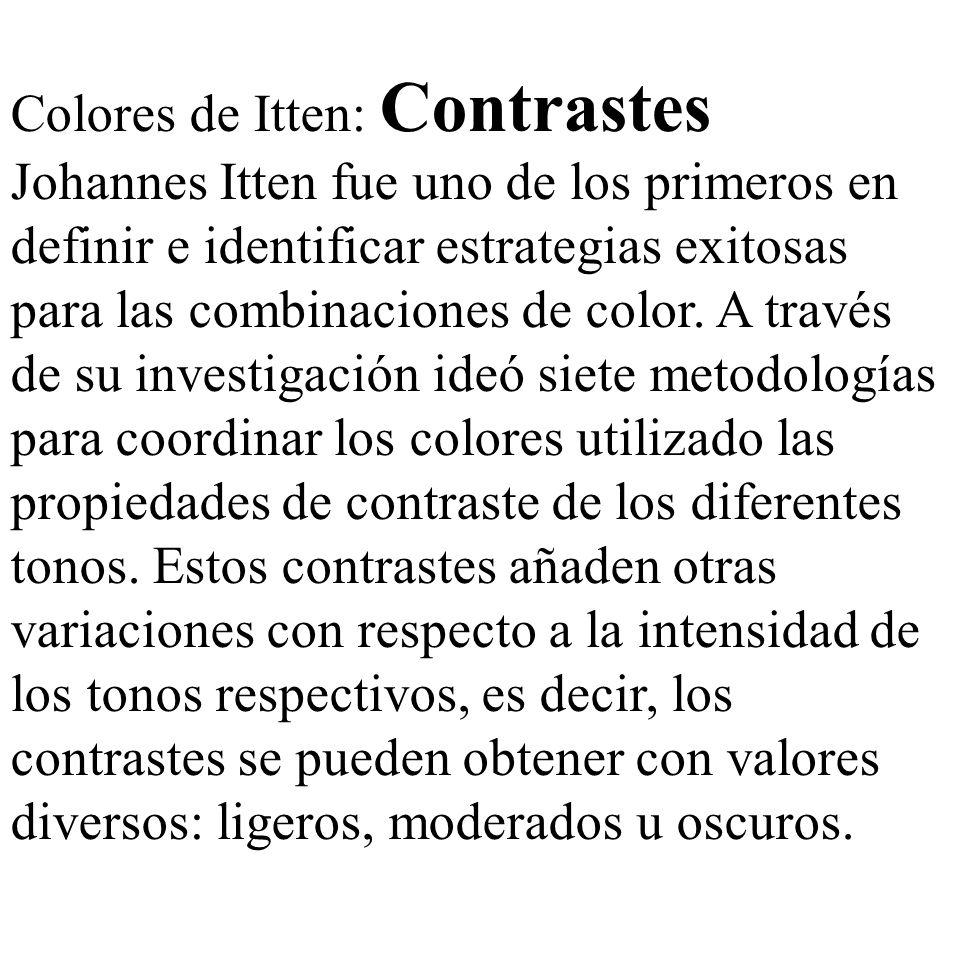 Colores de Itten: Contrastes Johannes Itten fue uno de los primeros en definir e identificar estrategias exitosas para las combinaciones de color. A t
