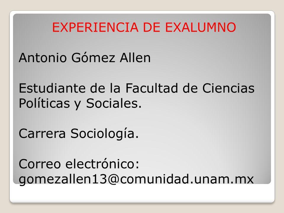Antonio Gómez Allen Estudiante de la Facultad de Ciencias Políticas y Sociales. Carrera Sociología. Correo electrónico: gomezallen13@comunidad.unam.mx