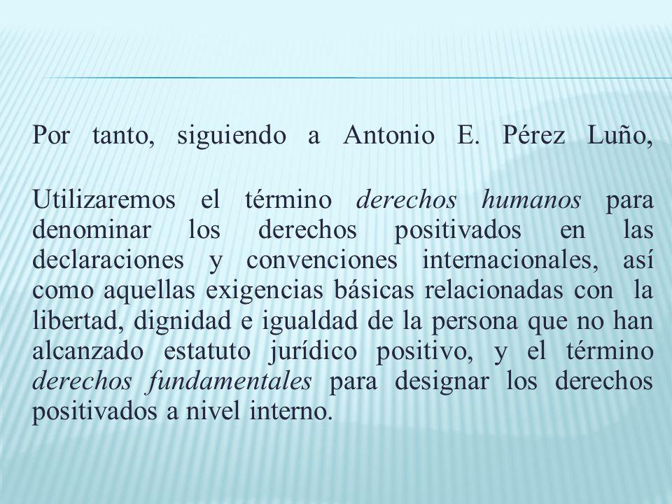 Derechos del hombre, más relacionado con el de los derechos humanos en un aspecto filosófico con carácter iusnaturalista.