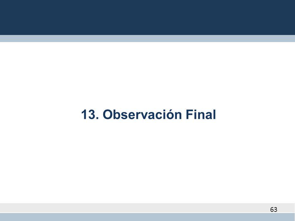 13. Observación Final 63