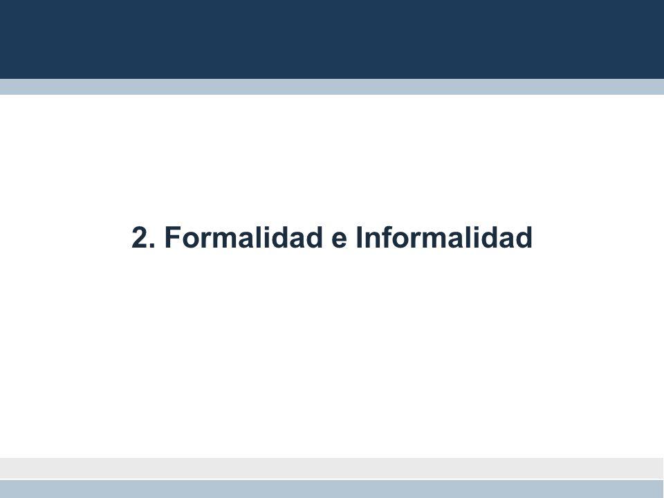 2. Formalidad e Informalidad