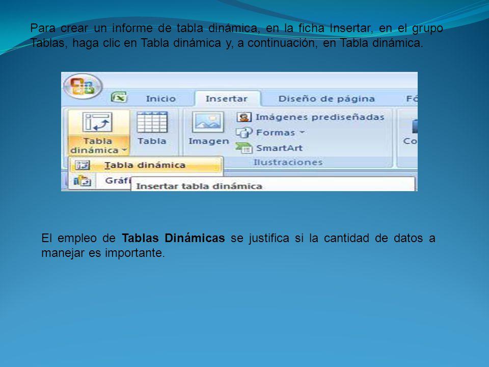 Para crear un informe de tabla dinámica, en la ficha Insertar, en el grupo Tablas, haga clic en Tabla dinámica y, a continuación, en Tabla dinámica.