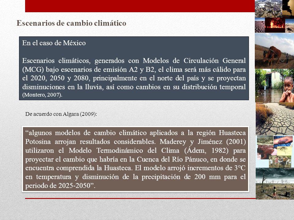 En el caso de México Escenarios climáticos, generados con Modelos de Circulación General (MCG) bajo escenarios de emisión A2 y B2, el clima será más c