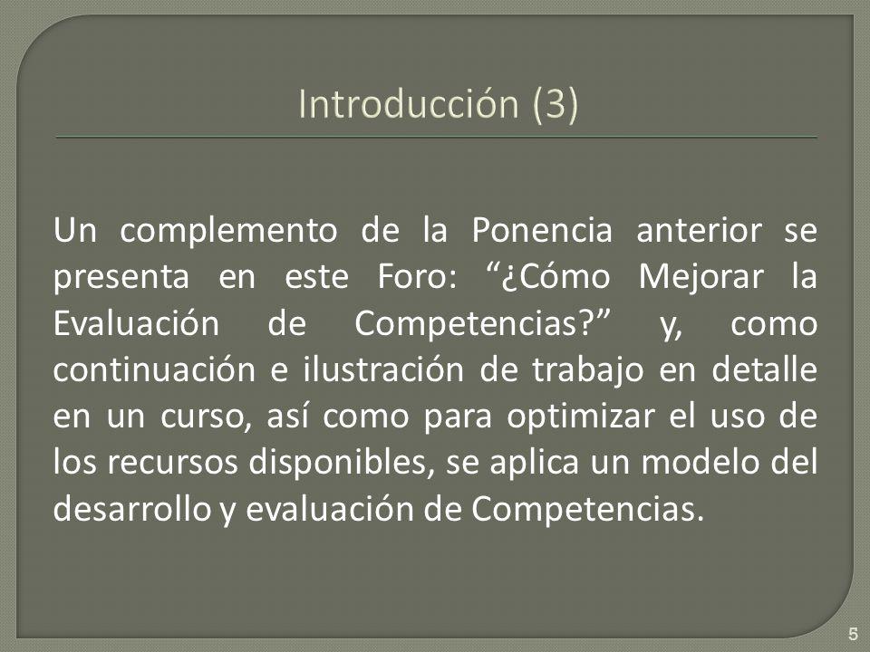 Un complemento de la Ponencia anterior se presenta en este Foro: ¿Cómo Mejorar la Evaluación de Competencias.
