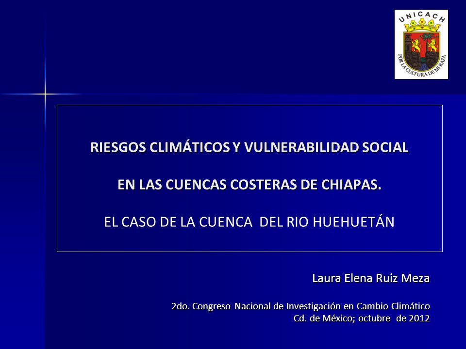 RIESGOS CLIMÁTICOS Y VULNERABILIDAD SOCIAL EN LAS CUENCAS COSTERAS DE CHIAPAS.
