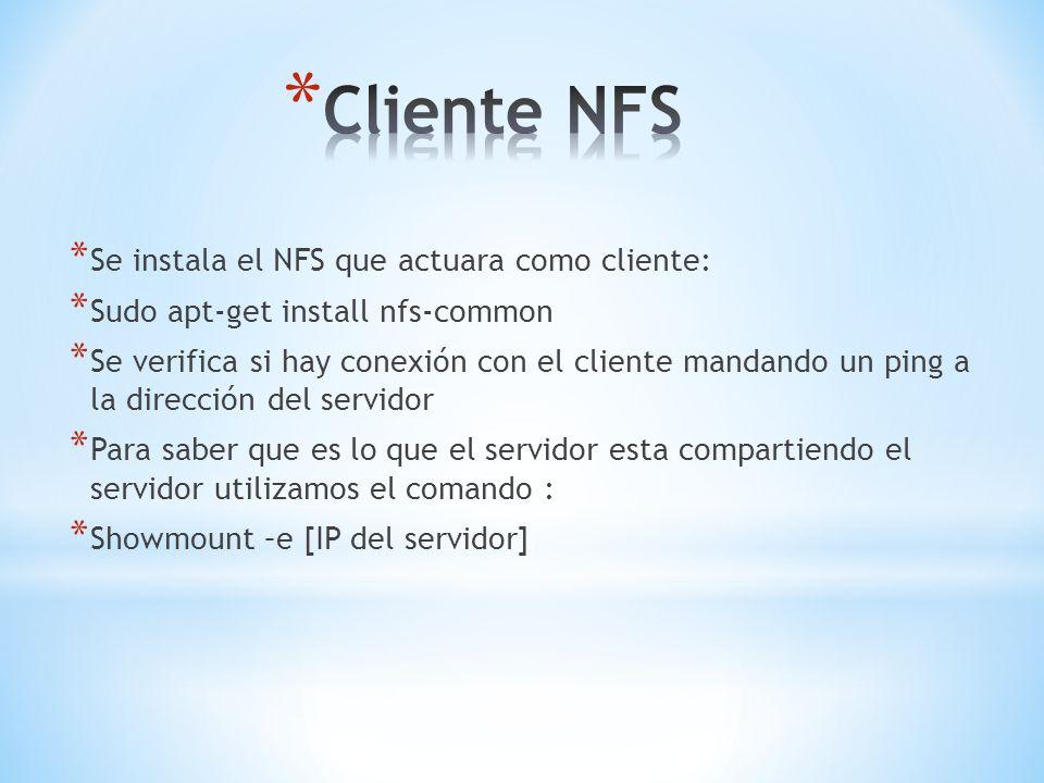 * Se instala el NFS que actuara como cliente: * Sudo apt-get install nfs-common * Se verifica si hay conexión con el cliente mandando un ping a la dir