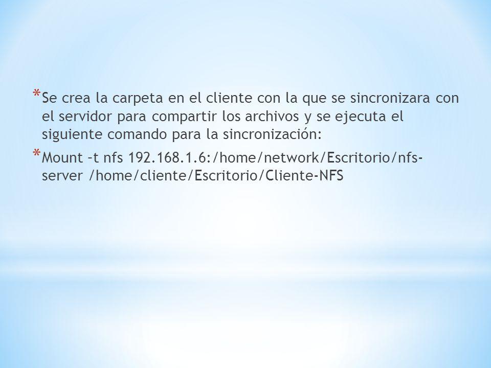 * Se crea la carpeta en el cliente con la que se sincronizara con el servidor para compartir los archivos y se ejecuta el siguiente comando para la si