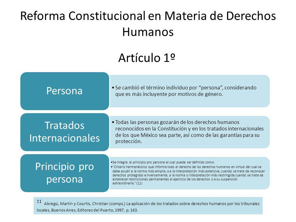 Reforma Constitucional en Materia de Derechos Humanos Se cambió el término individuo por persona, considerando que es más incluyente por motivos de gé
