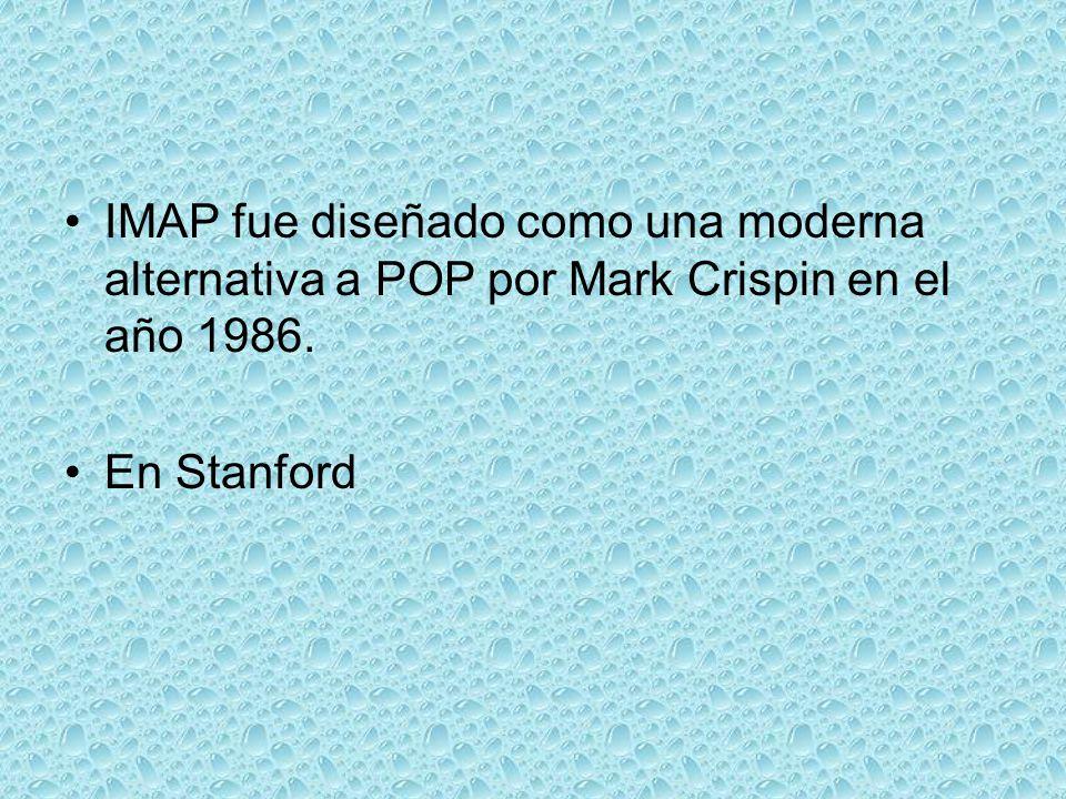IMAP fue diseñado como una moderna alternativa a POP por Mark Crispin en el año 1986. En Stanford