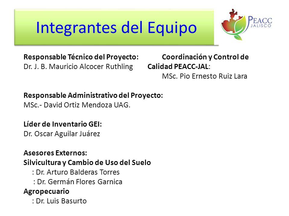 Integrantes del Equipo Responsable Técnico del Proyecto:Coordinación y Control de Dr. J. B. Mauricio Alcocer RuthlingCalidad PEACC-JAL: MSc. Pio Ernes