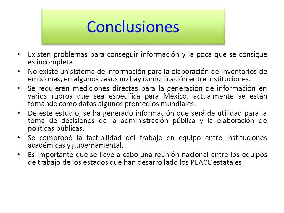 Conclusiones Existen problemas para conseguir información y la poca que se consigue es incompleta. No existe un sistema de información para la elabora