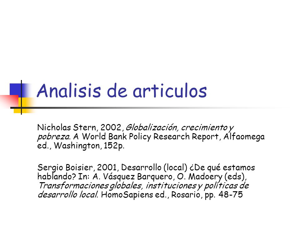 Analisis de articulos Nicholas Stern, 2002, Globalización, crecimiento y pobreza. A World Bank Policy Research Report, Alfaomega ed., Washington, 152p
