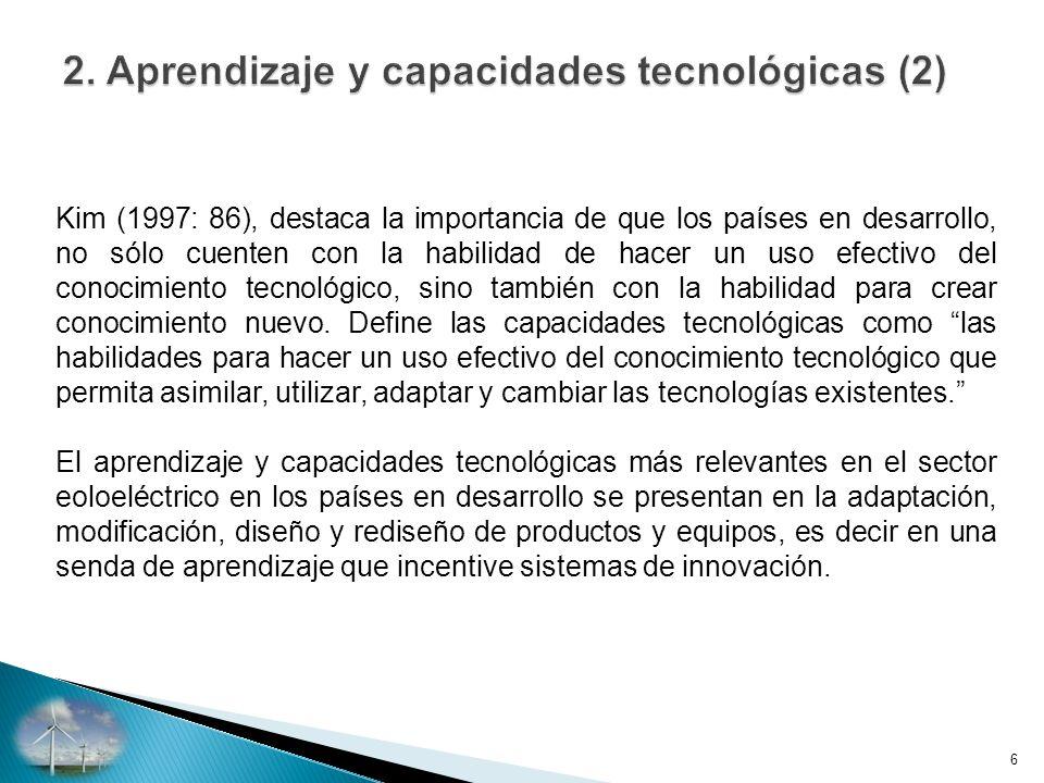 Kim (1997: 86), destaca la importancia de que los países en desarrollo, no sólo cuenten con la habilidad de hacer un uso efectivo del conocimiento tecnológico, sino también con la habilidad para crear conocimiento nuevo.