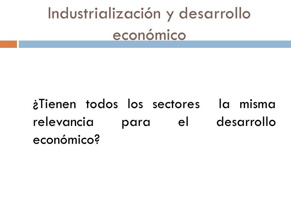 ¿Tienen todos los sectores la misma relevancia para el desarrollo económico?