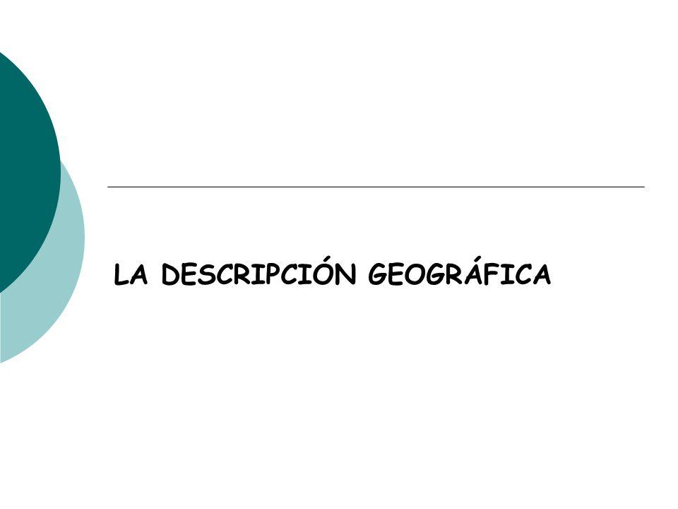 LA DESCRIPCIÓN GEOGRÁFICA