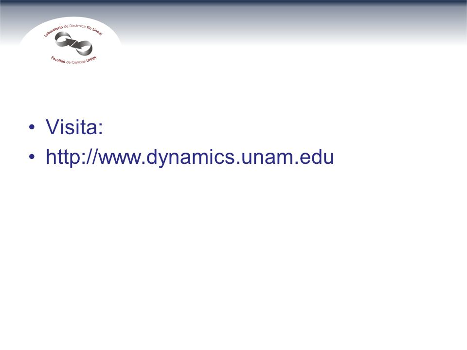 Visita: http://www.dynamics.unam.edu