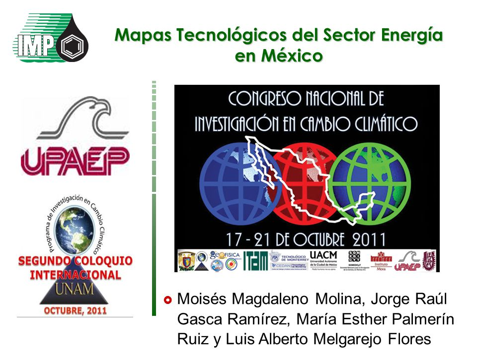 Contenido de la presentación Mapas Tecnológicos Energía Solar Energía Eólica Energía Nuclear Energía Geotérmica Secuestro y captura de carbono Ruta Tecnológica al 2030 Conclusiones