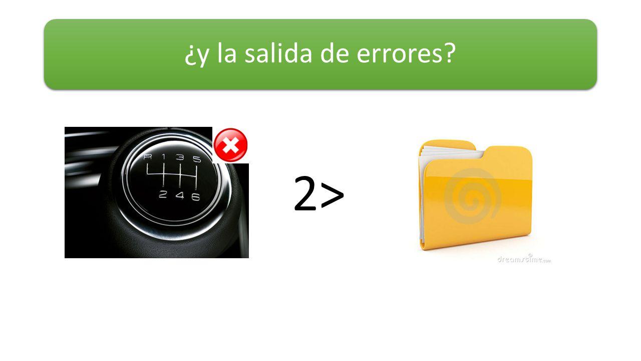 2> ¿y la salida de errores?