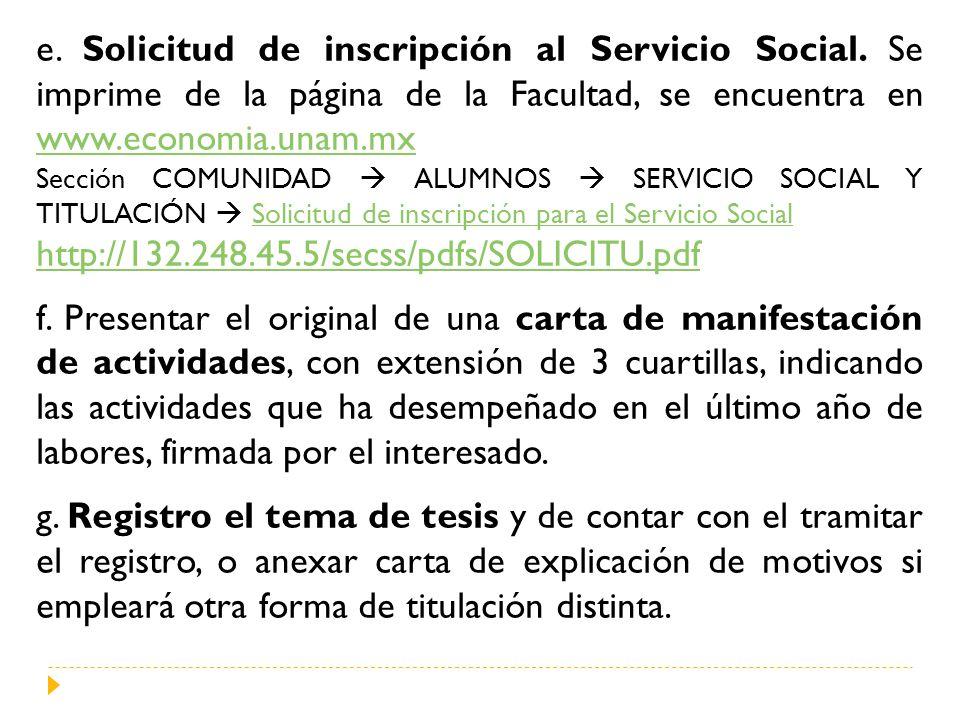 e. Solicitud de inscripción al Servicio Social. Se imprime de la página de la Facultad, se encuentra en www.economia.unam.mx www.economia.unam.mx Secc
