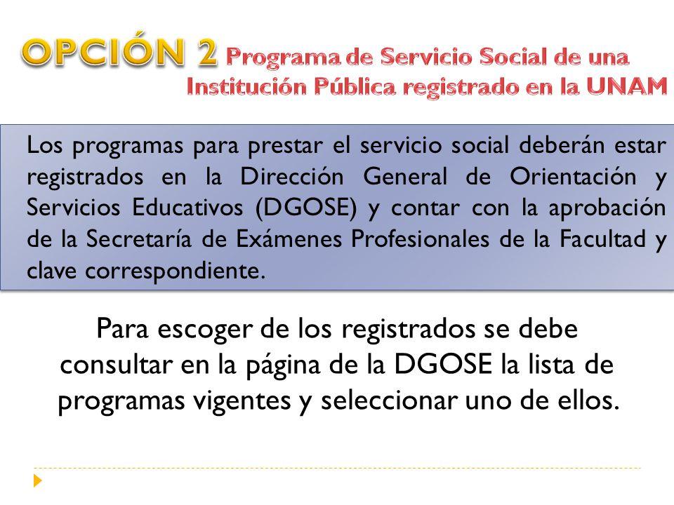 Los programas para prestar el servicio social deberán estar registrados en la Dirección General de Orientación y Servicios Educativos (DGOSE) y contar