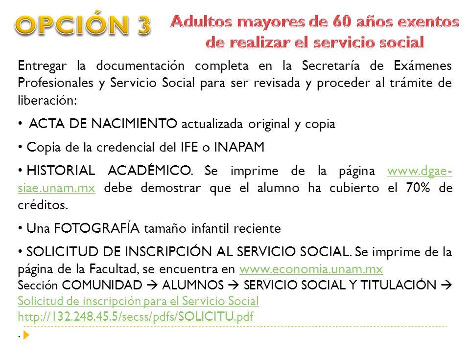 Entregar la documentación completa en la Secretaría de Exámenes Profesionales y Servicio Social para ser revisada y proceder al trámite de liberación: