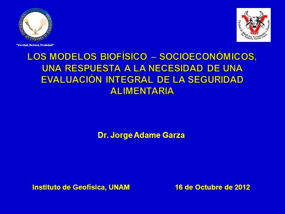 Dr. Jorge Adame Garza Instituto de Geofísica, UNAM16 de Octubre de 2012 Verdad, Belleza, Probidad